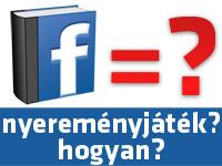 Szabályos Facebook nyereményjáték lehetőségek