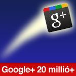 Google plusz: 3 hét alatt 20 millió
