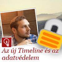 Az új Timeline-on is érdemes megnézni az adatvédelmi beállításokat