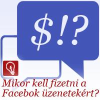 Mikor kell fizetni a Facebook üzenetekért? Tisztázzuk a félreértéseket!