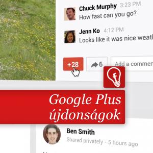 41 újdonság a Google Plusban