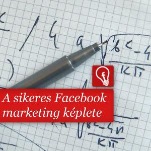 Vajon le lehet írni a Facebook marketinget egy képlettel?