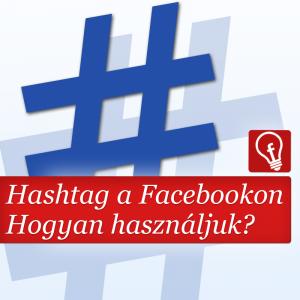 Mi az a hashtag és mire jó nekünk a Facebookon?