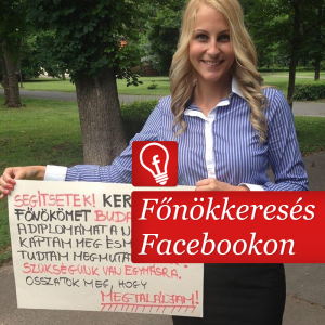 Diplomás lány keresi jövendőbeli főnökét a Facebookon