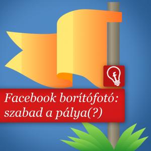 Akármennyi szöveget írhatunk a borítófotóra a Facebookon
