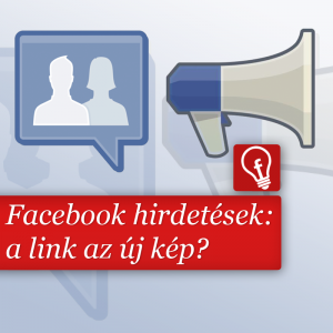 Az új Facebook link hirdetéseknél jelentősen megnő a képméret