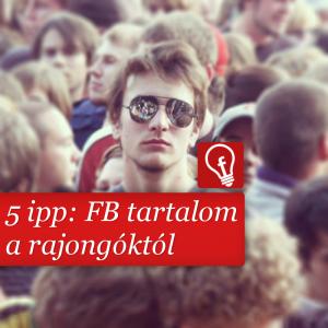 Hogyan segíthetnek a rajongók a Facebook oldalak tartalmának összeállításában?