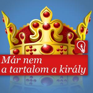 A tartalom helyett új királya van a marketingnek