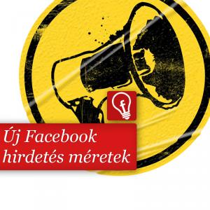 Szeptember 10-től megváltoznak a Facebook hirdetéseknél használt képméretek