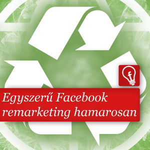 Új remarketing lehetőség a Faceboktól